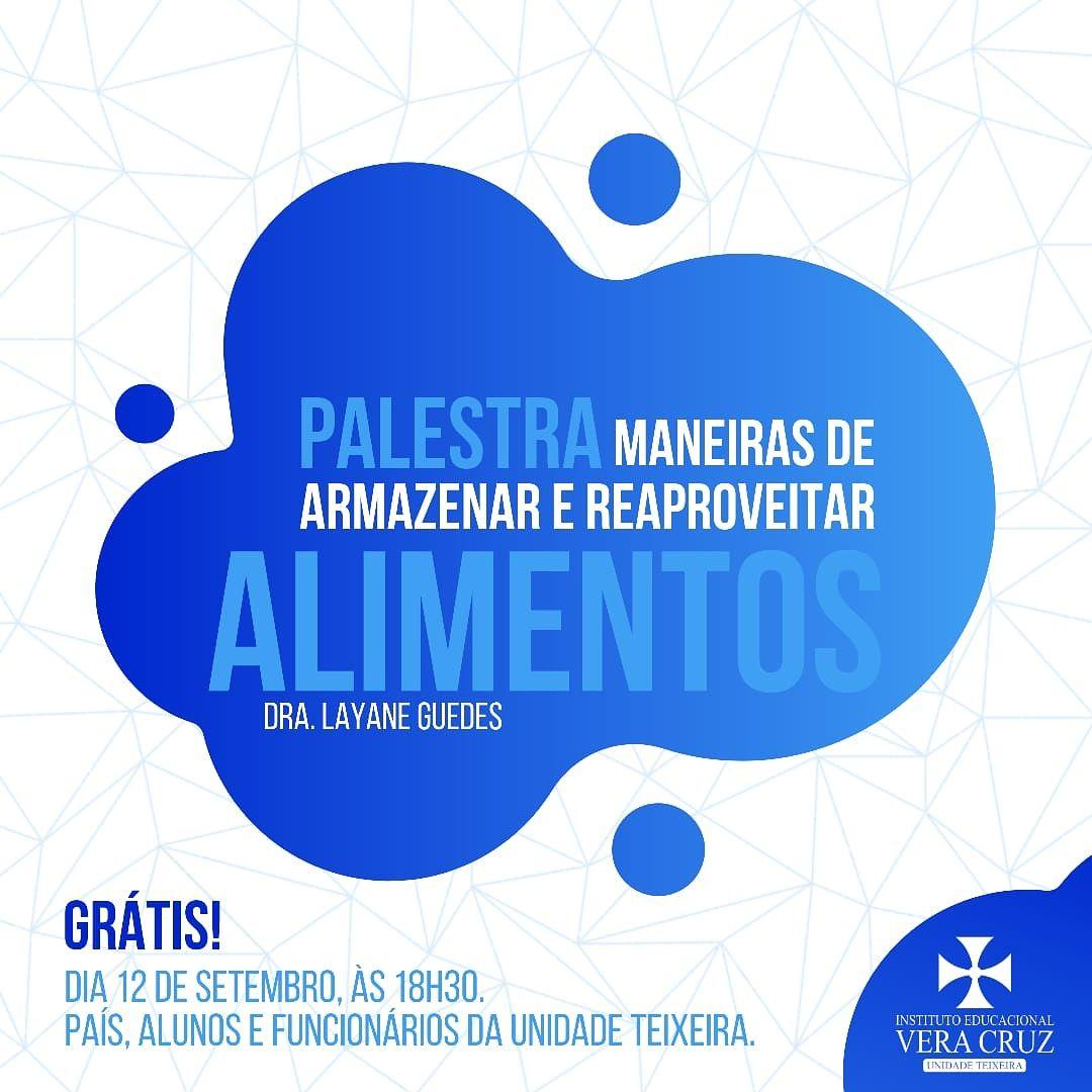Vera Cruz Teixeira promove Palestra sobre Armazenamento e Reaproveitamento de alimento